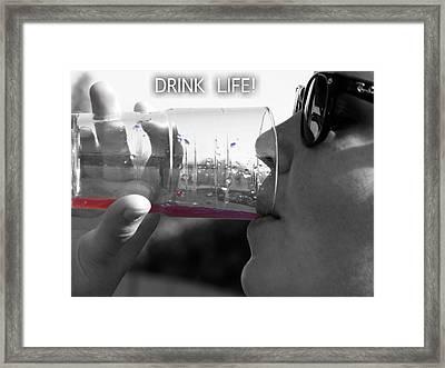 Drink Life Framed Print