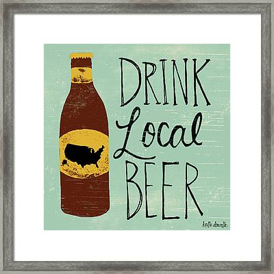 Drink Local Beer Framed Print by Katie Doucette