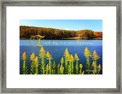 Each Day Is A New Beginning Lake With Goldenrod Framed Print by Beverly Claire Kaiya