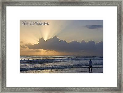 Easter He Is Risen Framed Print by Dawn Currie