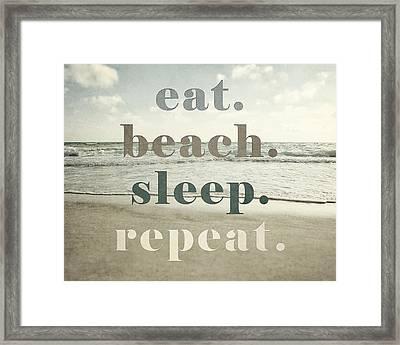 Eat. Beach. Sleep. Repeat. Beach Typography Framed Print