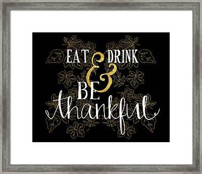 Eat, Drink, Be Thankful Framed Print by Amy Cummings