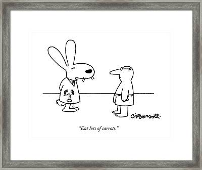 Eat Lots Of Carrots Framed Print by Charles Barsotti