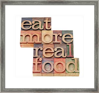 Eat More Real Food Framed Print