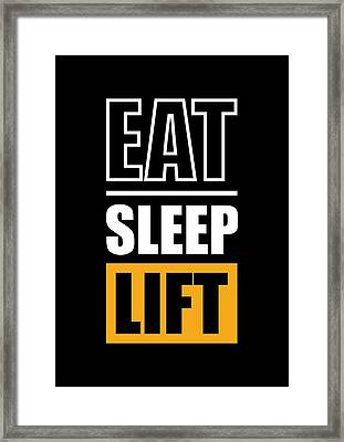 Eat Sleep Lift Gym Inspirational Quotes Poster Framed Print by Lab No 4 - The Quotography Department