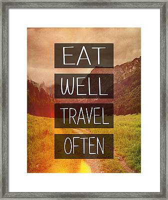 Eat Well Travel Often Framed Print by Pati Photography