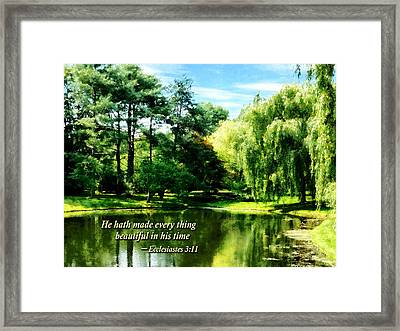 Ecclesiastes 3 11 He Hath Made Everything Beautiful Framed Print by Susan Savad