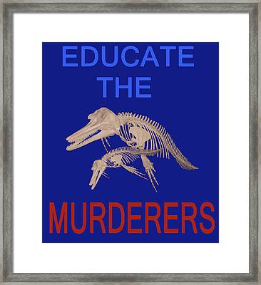 Educate The Murderers  Framed Print by Eric Kempson