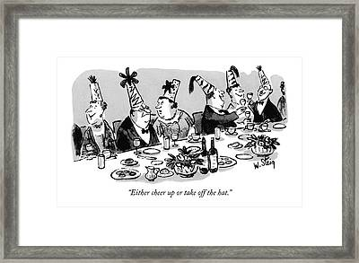 Either Cheer Up Or Take Off The Hat Framed Print by William Steig
