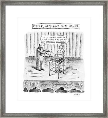 Ellis K., Appliance Faith Healer Framed Print