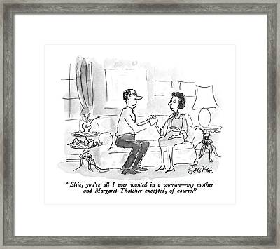 Elsie, You're All I Ever Wanted In A Woman  - Framed Print by Edward Frascino