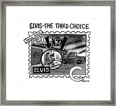 Elvis - The Third Choice Framed Print by Lee Lorenz
