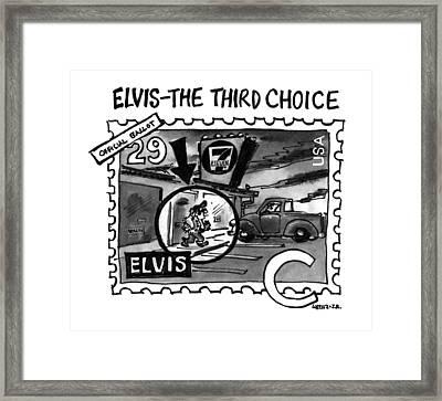 Elvis - The Third Choice Framed Print by Lee Loren