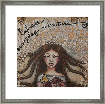 Embrace Everyday Adventure Inspirational Mixed Media Folk Art Framed Print