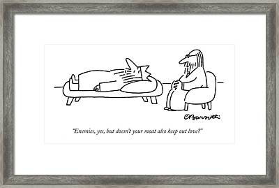 Enemies, Yes, But Doesn't Your Moat Also Keep Framed Print by Charles Barsotti