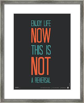 Enjoy Life Now Poster Framed Print by Naxart Studio