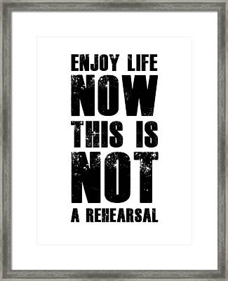 Enjoy Life Now Poster White Framed Print