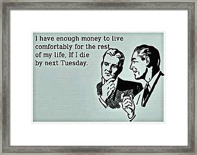 Enough Money Framed Print