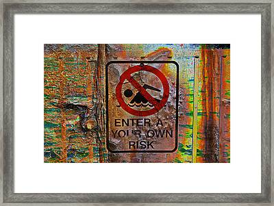 Enter At Your Own Risk - Mike Hope Framed Print