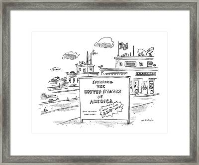 Entering The United States Of America   Now Framed Print by Michael Maslin