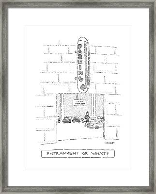 Entrapment Or What? Framed Print by Robert Mankoff