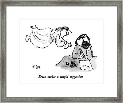 Erato Makes A Stupid Suggestion Framed Print by William Steig