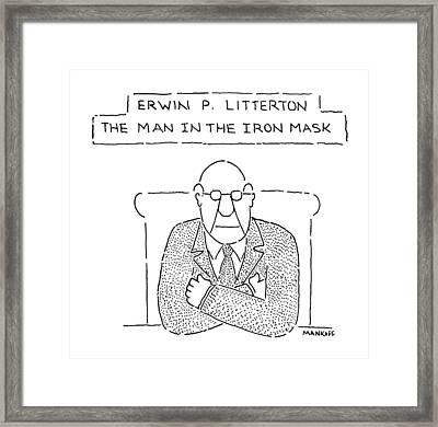 Erwn P. Litterton The Man In The Iron Mask Framed Print