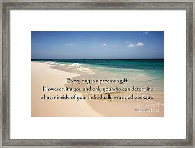 Every Day Is A Precious Gift Framed Print
