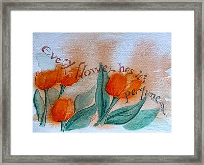 Every Flower Has Its Perfume Framed Print