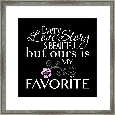 Every Love Story Is Beautiful Framed Print