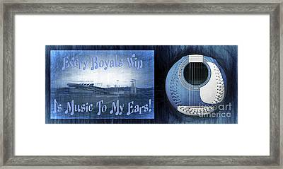 Every Royals Win Is Music To My Ears Framed Print