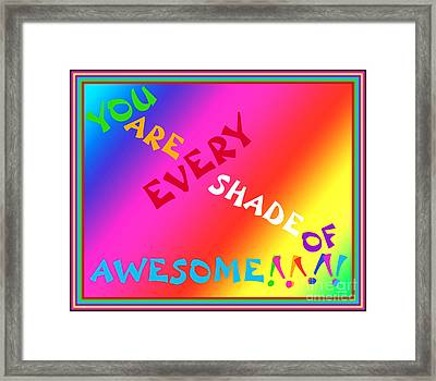 Every Shade Of Awesome Framed Print by Linda Galok