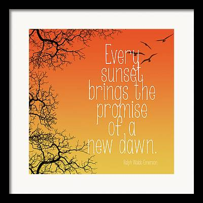 Every Sunset Brings The Promise Of A New Dawn Framed Prints