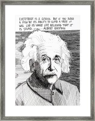 Everybody Is A Genius Framed Print by Dina Day
