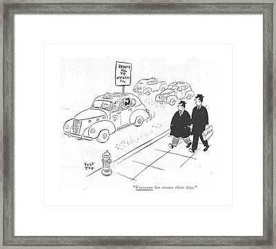 Everyone Has Money These Days Framed Print by Robert J. Day