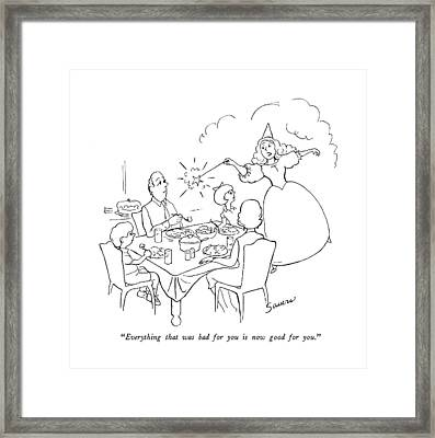 Everything That Was Bad For You Is Now Good Framed Print