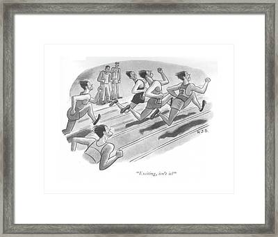 Exciting, Isn't It? Framed Print