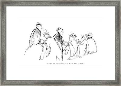 Excuse Me, But We Have To Be In Far Hills Framed Print
