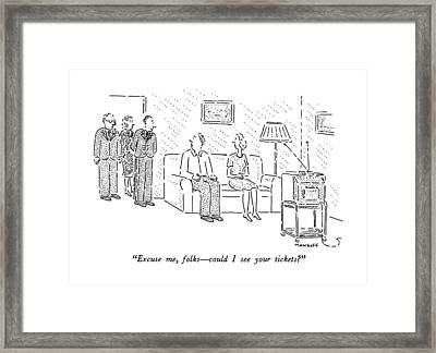 Excuse Me, Folks - Could I See Your Tickets? Framed Print by Robert Mankoff