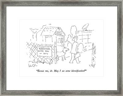 Excuse Me, Sir.  May I See Some Identification? Framed Print by Arnie Levin