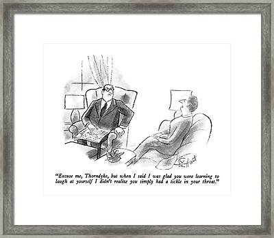 Excuse Me, Thorndyke, But When I Said I Was Glad Framed Print by Stan Hunt
