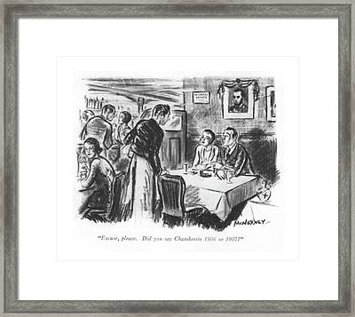 Excuse, Please. Did You Say Chambertin 1906 Or Framed Print by E. McNerney