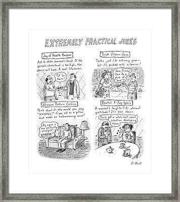 Extremely Practical Jokes Framed Print by Roz Chast