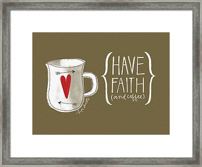Faith And Coffee Framed Print by Katie Doucette