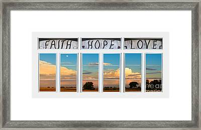 Faith  Hope Love Nature Window View Framed Print