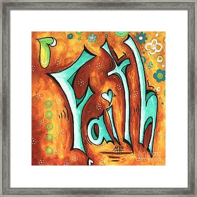 Faith Inspirational Typography Art Original Word Art Painting By Megan Duncanson Framed Print by Megan Duncanson
