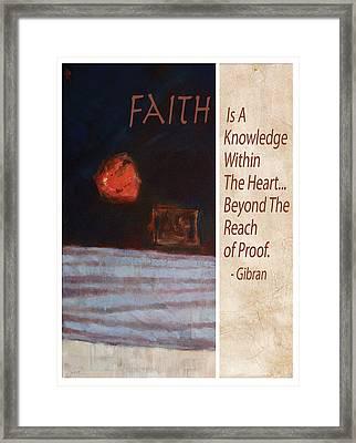 Faith Is A Knowledge By Gibran Framed Print
