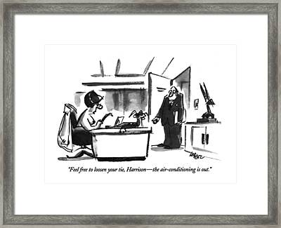 Feel Free To Loosen Your Tie Framed Print