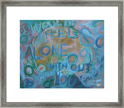 Feel One With You Framed Print