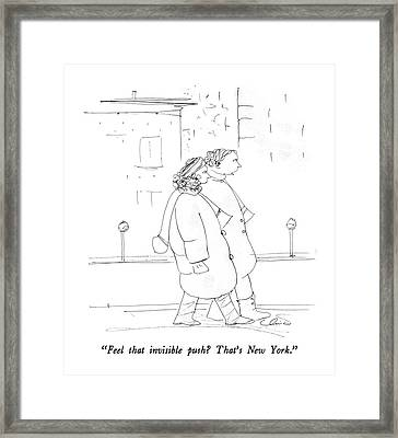Feel That Invisible Push?  That's New York Framed Print